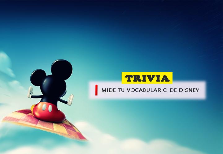 TRIVIA: Mide tu vocabulario de Disney AQUÍ!